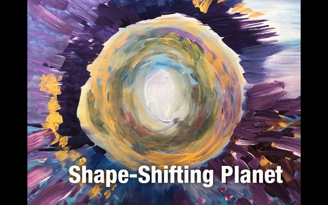 Shape-Shifting Planet